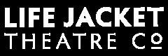 Life Jacket Theatre Co.