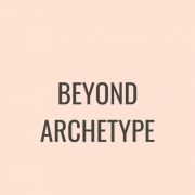 Beyond Archetype