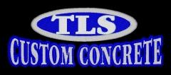 TLS Custom Concrete, Inc